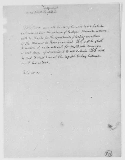 Thomas Jefferson to Benjamin H. Latrobe, Surveyor of the Public Buildings, July 30, 1807
