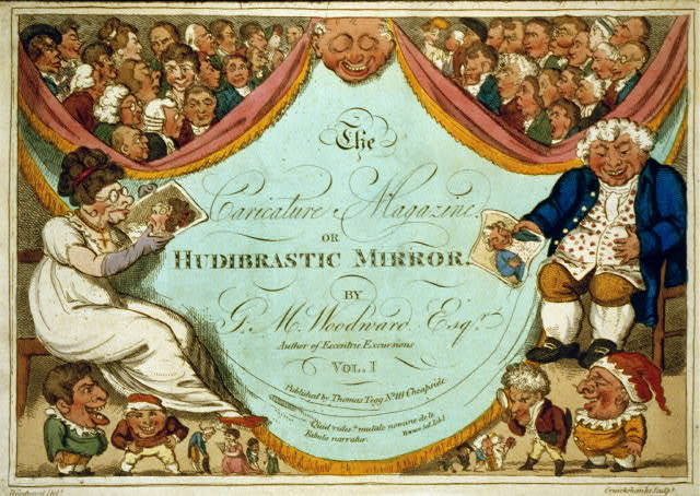 [Title page of George Murgatroyd Woodward, The Caricature Magazine or Hudibrastic Mirror, with a laughing mask of John Bull type, flanked by a woman and a man seated and lauging, both ugly and elderly. The curtain drops on each side of the central mask to disclose caricature heads]