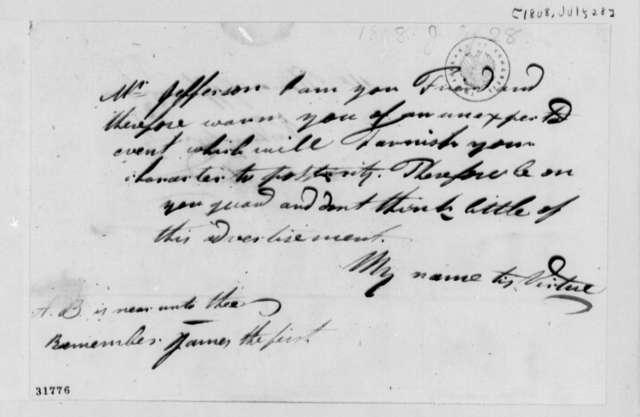 Anonymous to Thomas Jefferson, July 28, 1808