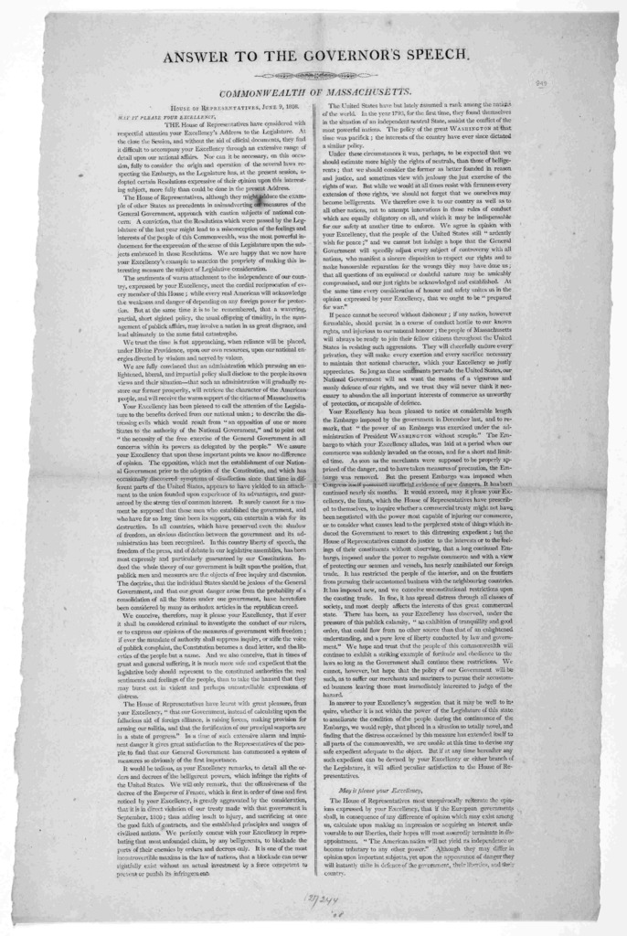 Answer to the governor's speech. Commonwealth of Massachusetts. House of representatives, June 9, 1808. May it please your excellency [regarding embargo act.] [Boston 1808].