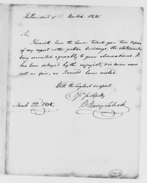 Benjamin H. Latrobe, Surveyor of the Public Buildings to Thomas Jefferson, March 22, 1808
