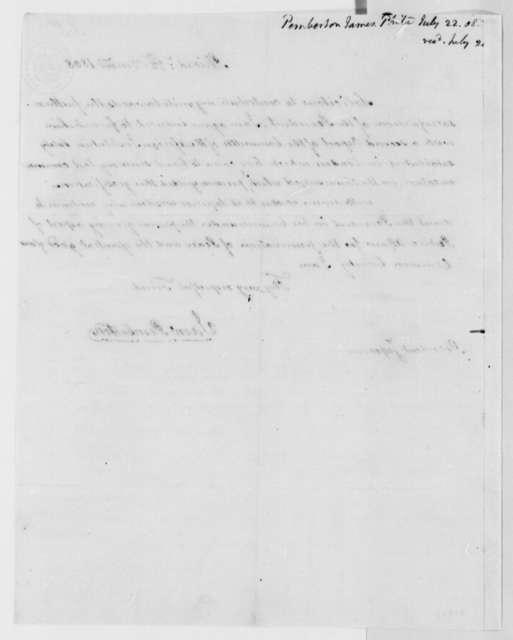 James Pemberton to Thomas Jefferson, July 22, 1808