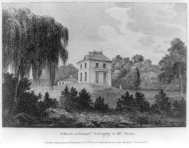 Solitude in Pennsylv'a, belonging to Mr. Penn / drawn, engraved & published by W. Birch, Springland near Bristol, Pennsylv'a.