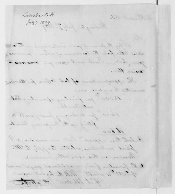 Benjamin Henry Latrobe to James Madison, July 7, 1809. With Account.