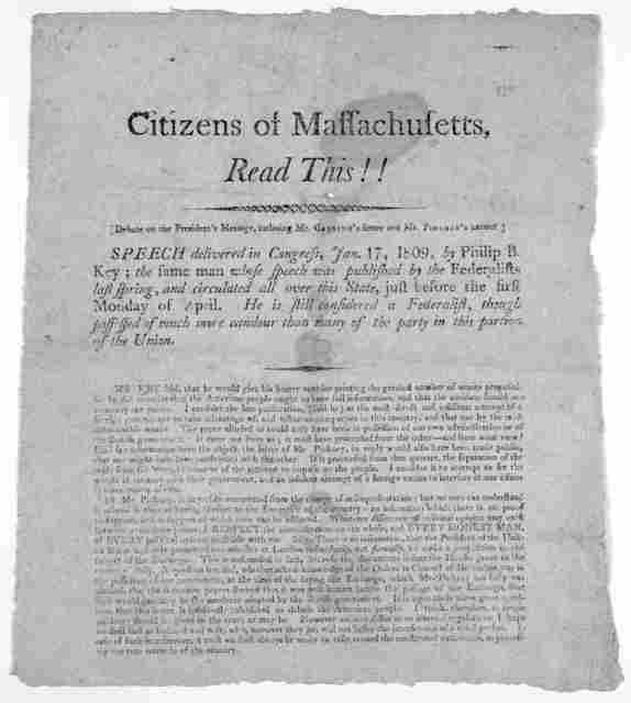Citizens of Massachusetts, read this!! Debate on the President's message, inclosing Mr. Canning's letter and Mr. Pinkney's answer. Speech delivered in Congress, Jan. 17, 1809, by Philip B. Key; the same man whose speech was published by the Fede