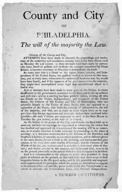 County and City of Philadelphia. The will of the majority the law. Citizens of the County and City. Attempts have been made to discredit the proceedings and resolutions of the numerous and unanimous meeting held in the State House yard on Monday