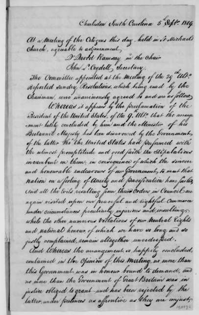 David Ramsay and Citizens of Charleston South Caro to James Madison, September 5, 1809. With Resolutions.