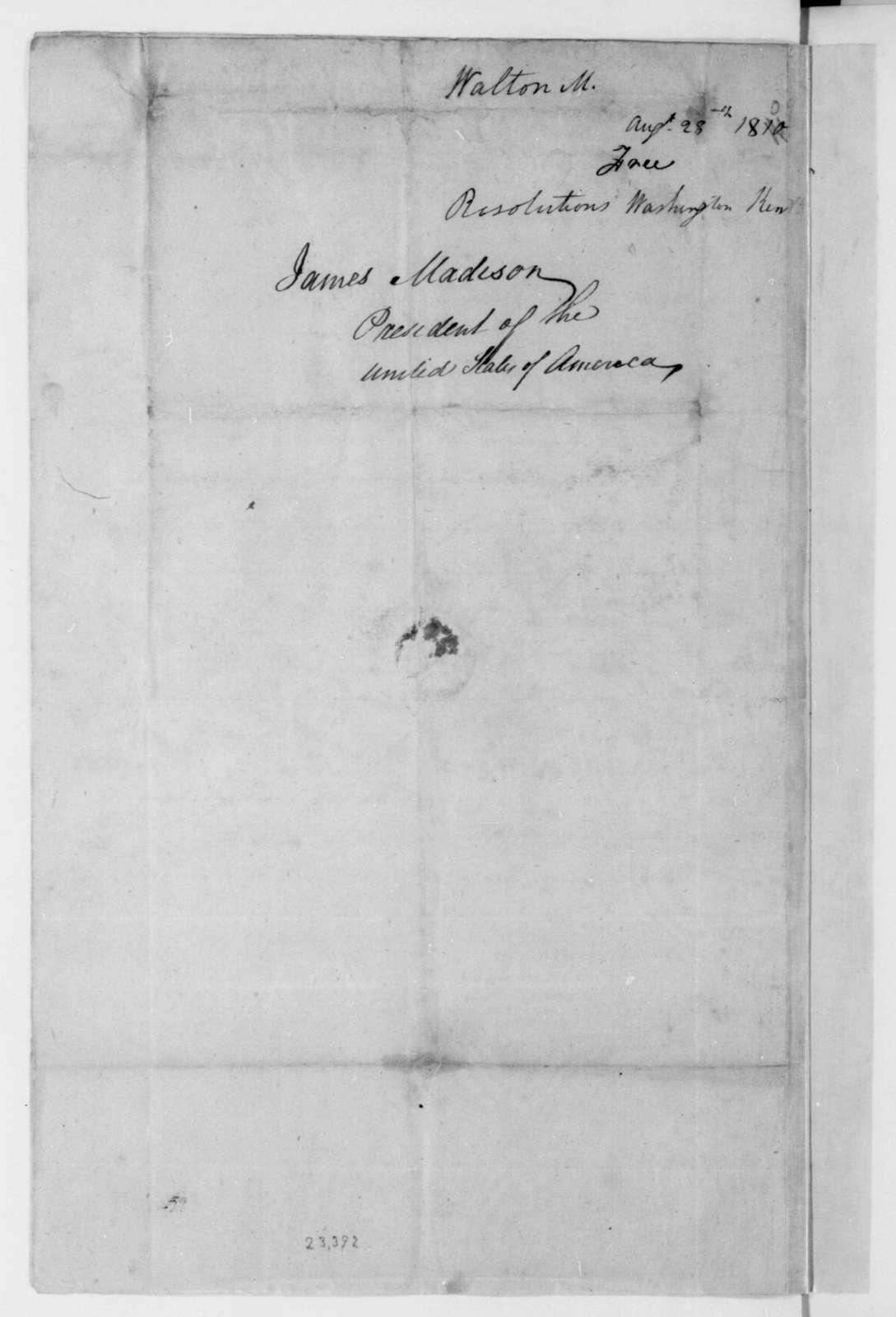 Mathew Walton - Washington County Kentucky Citizen to James Madison, August 28, 1809. Address and resolutions.