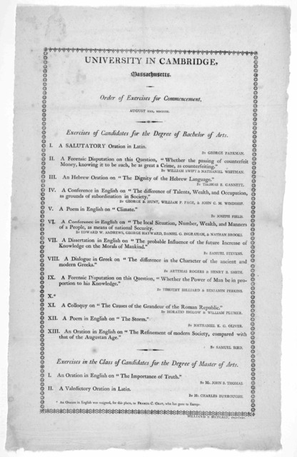University in Cambridge, Massachusetts. Order of exercises for commencement. August XXX. MDCCCIX. Exercises of candidates for the degree of Bachelor of arts. [Cambridge] Hilliard & Metcalf, printers. [1809].