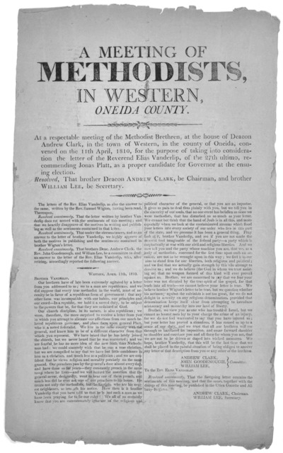 A meeting of Methodists, in Western Oneida County. At a respectable meeting of the Methodist brethren, at the house of Deacon Andrew Clark, in the town of Western, in the county of Oneida, convened on the 11th April, 1810, for the purpose of tak