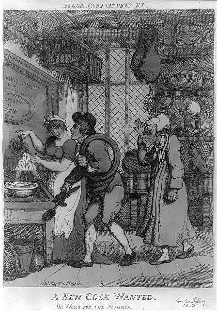 A new cock wanted. Or work for the plumber / [Rowlandson].
