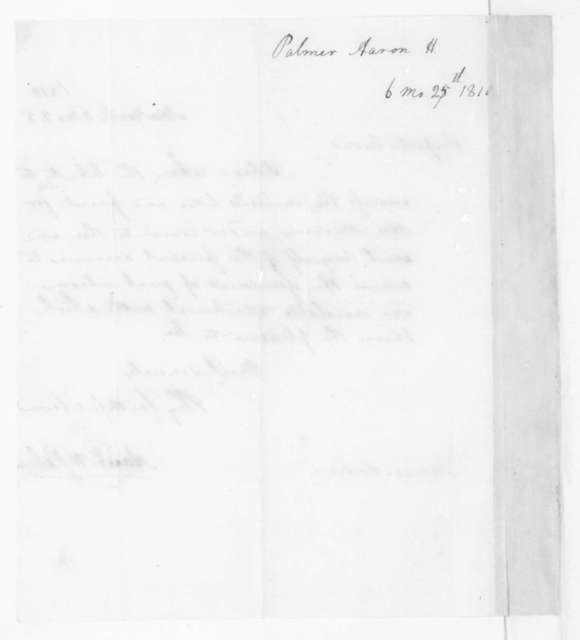 Aaron H. Palmer to James Madison, June 25, 1810.