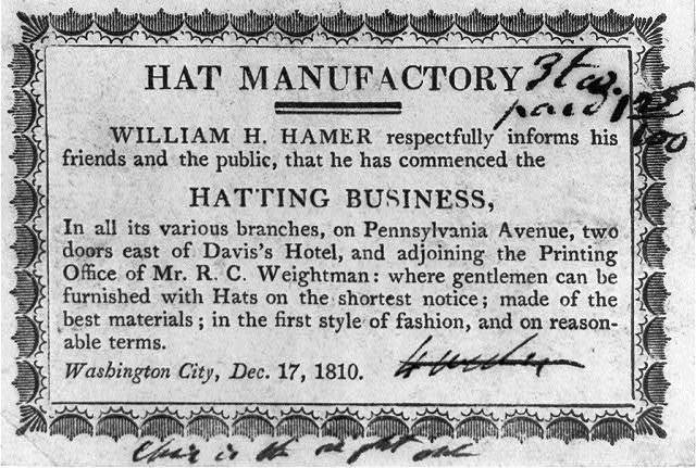 [Broadside]: Hat Manufactory. William H. Hamer respectfully informs..., that he has commenced the hatting business, ... Washington City, Dec. 17, 1810