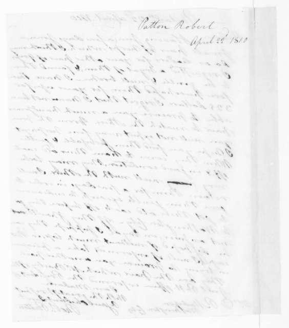 Robert Patton to Dolley Payne Madison, April 22, 1810.