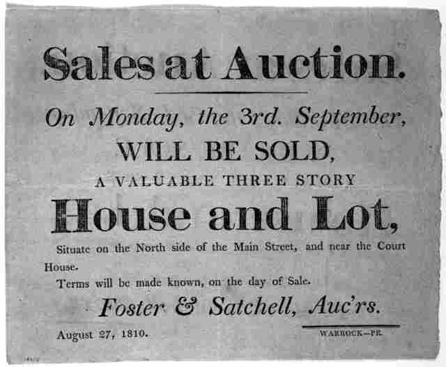 Sales at auction. on Monday, the 3rd, September. will be sold, a valuable three story house and lot, situate on the North side of the Main Street, and near the Court House. Terms will be made known, on the day of sale. Foster & Satchell, Auc'rs