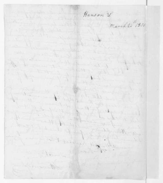 Samuel Hanson of Samuel to James Madison, March 24, 1810.