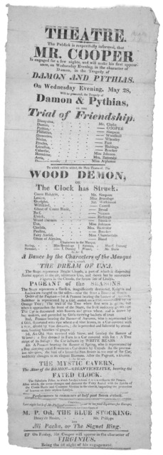 Theatre, the publick is respectfully informed that Mr. Cooper is engaged for a few nights, and will make his first appearance, on Wednesday evening, in the character of Damon, in the tragedy of Damon and Pythias. On Wednesday evening, May 28, wi