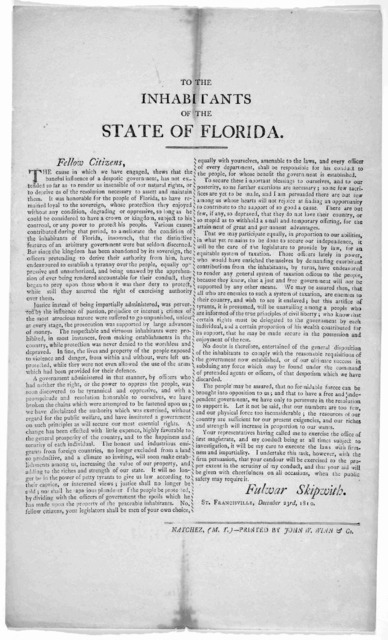 To the inhabitants of the State of Florida ... Fulwar Skipwith. St. Francisville, December 23rd, 1810. Natchez (M. T.) Printed by John W. Winn Co. [1810].