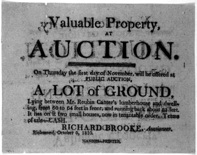 Valuable property, at auction. On Thursday the first day of November, will be offered at public auction a lot of ground, lying between Mr. Reubin Canter's lumberhouse, and dwelling from 60 to 64 feet in front, and running back about 21 feet. It