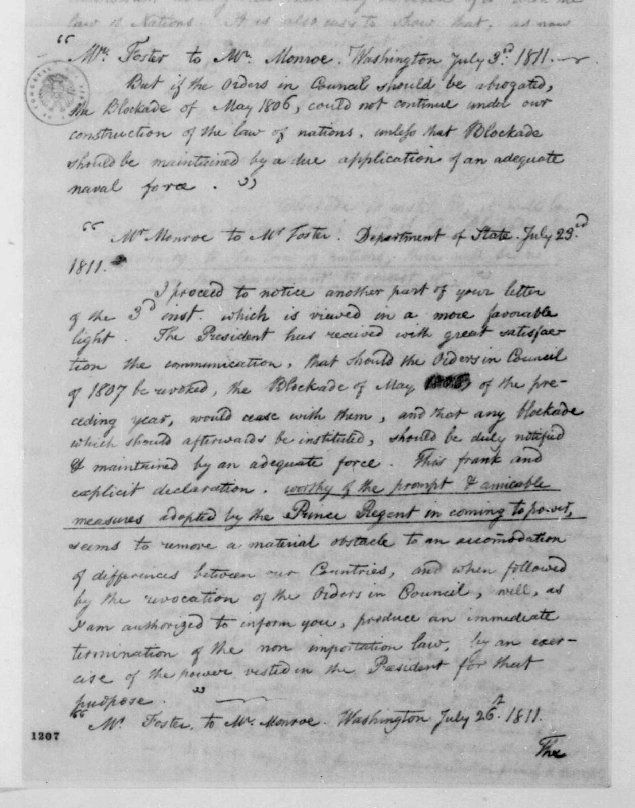 A. J. Foster to James Monroe, July 3, 1811. Extracts - Includes James Monroe to A. J. Foster, July 23, 1811, A. J. Foster to James Monroe, July 26, 1811 and James Monroe to A. J. Foster, Oct. 1, 1811.
