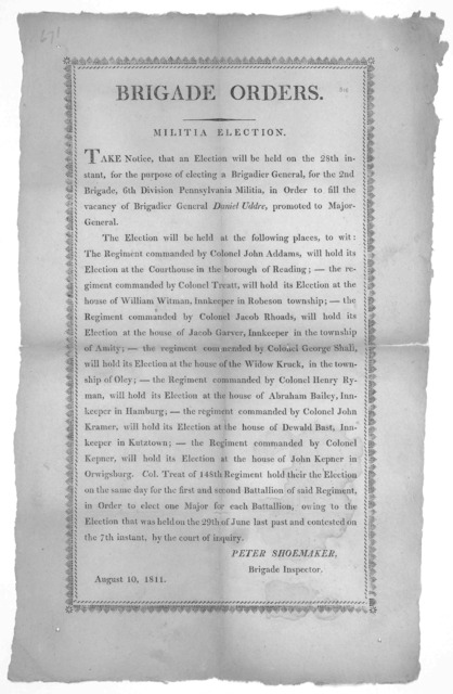 Brigade orders. Militia election. Take notice, that an election will be held on the 28th instant, for the purpose of electing a Brigadier General, for the 2nd Brigade, 6th Division Pennsylvania Militia, in order to fill the vacancy of Brigadier