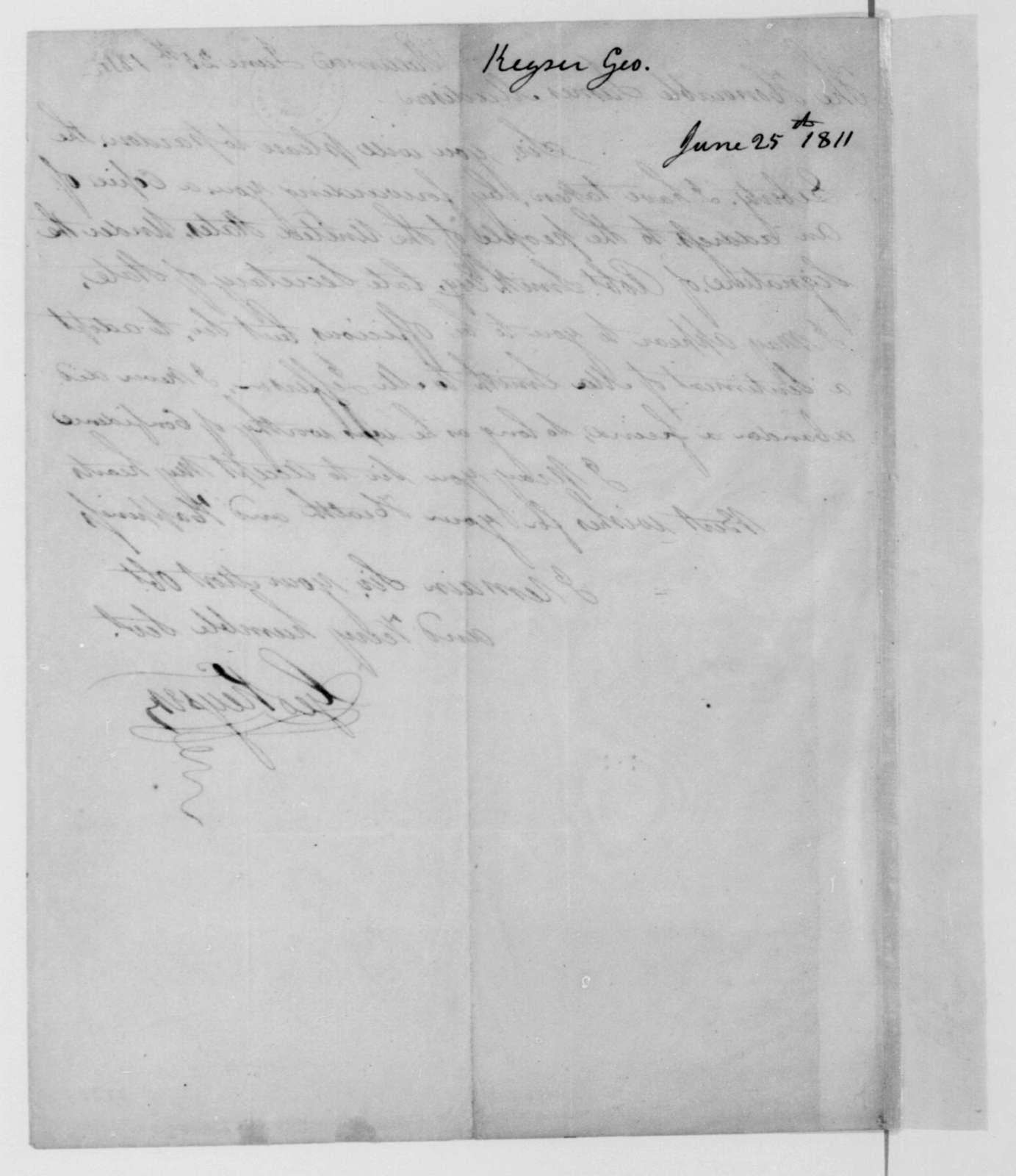 George Keyser to James Madison, June 25, 1811.