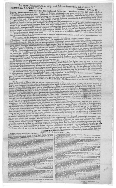 Let every Federalist do his duty, and Masschusetts will yet be saved!!! Federal republicans! Boston, April 1811.