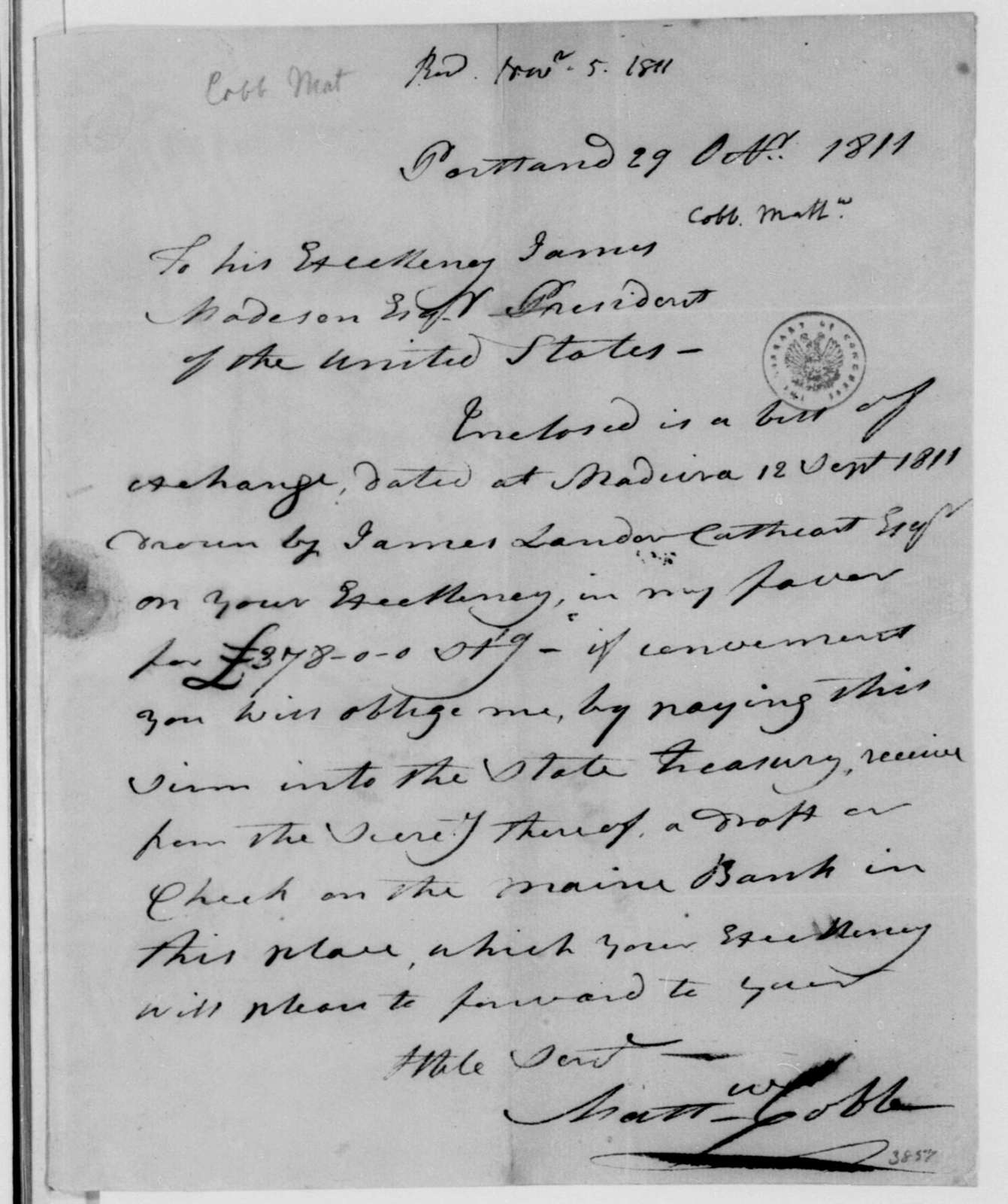Matthew Cobb to James Madison, October 29, 1811. With Bill of Exchange.