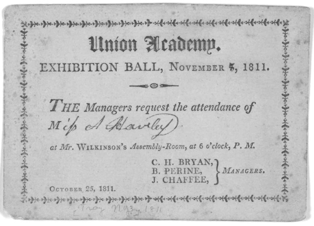 Union Academy. Exhibition Hall, November 8, 1811. The managers request the attendance of Miss A. Hawley at Mr. Wilkinson's Assembly-Room at 6 o'clock P. M ... October 25, 1811. [Troy. N. Y.? 1811].