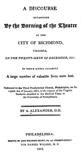 A discourse occasioned by the burning of the theatre in the city of Richmond, Virginia, on the twenty-sixth of December, 1811. By which lawful calamity a large number of lives were lost. Delivered in the Third Presbyterian church, Philadelphia, on the eighth day of January, 1812, at the request of the Virginia students attached to the medical class in the University of Pennsylvania.