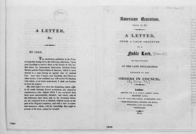"Anonymous to Lord Sidmouth, April 24, 1812. Pamphlet, ""American Question - A Letter from a Casual Observer to a Noble Lord.""."