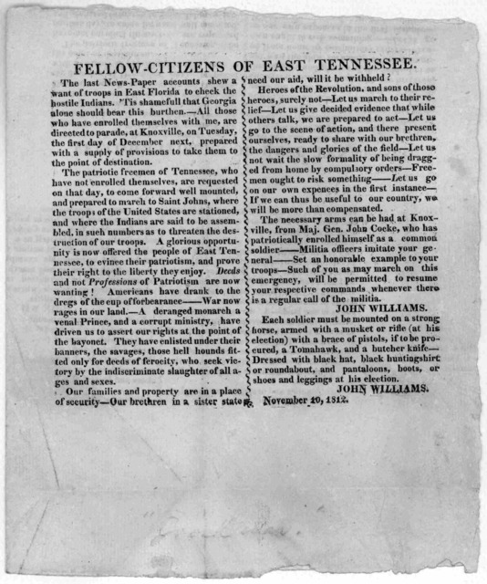 Fellow-citizens of East Tennessee. The last news-paper accounts shew a want of troops in East Florida to check the hostile Indians. 'Tis shamefull that Georgia alone should bear this burden. All those who have enrolled themselves with me, are di