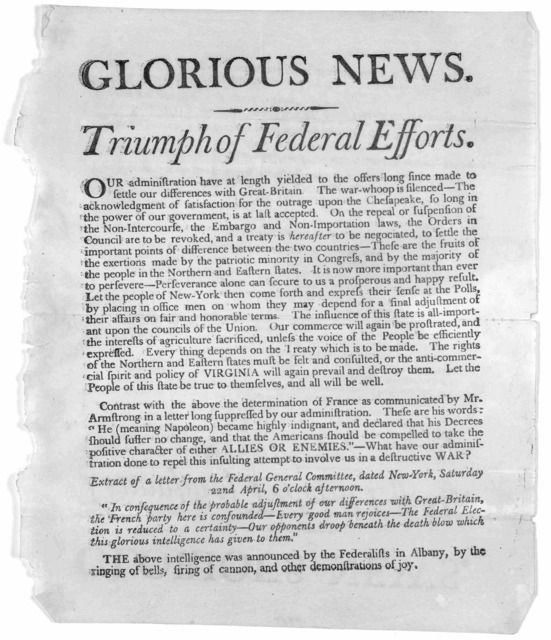 Glorious news. Triumph of federal efforts. Our administration have at length yielded to the offers long since made to settle our differences with Great-Britain. The war whoop is silenced ... [June 12? 1812].