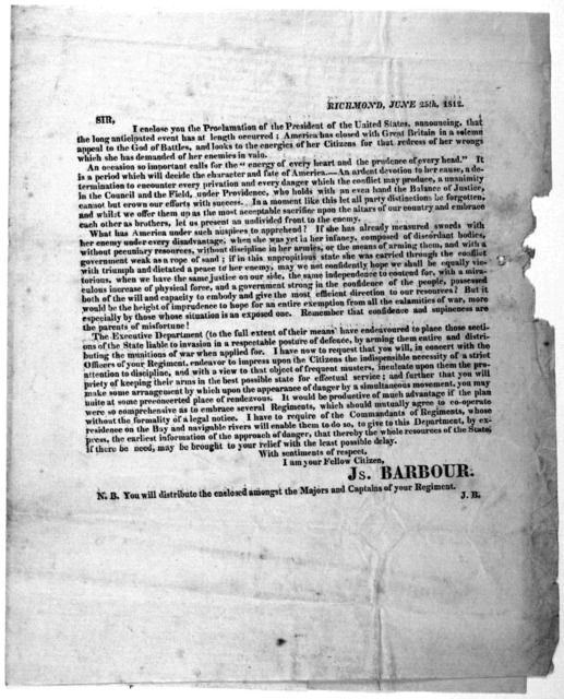 Richmond, June 25th, 1812. Sir. I enclose you the proclamation of the President of the United States, announcing, that the long anticipated event has at length occured: America has closed with Great Britain in a solemn appeal to the God of battl