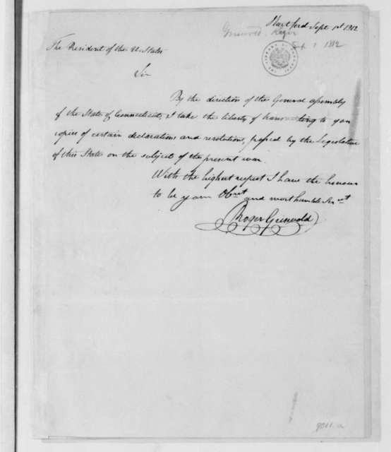 Roger Griswold to James Madison, September 1, 1812. Resolution of the Connecticut General Assembly, dated Aug.