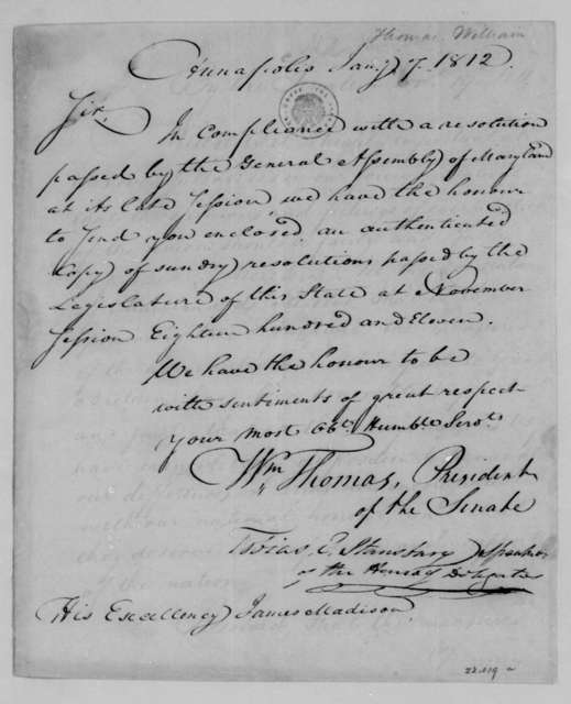 William Thomas to James Madison, January 7, 1812. Includes a copy of resolutions of Maryland General Assembly.