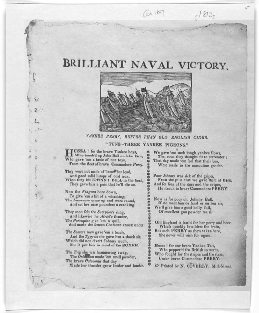 "Brillant naval victory [Cut] Yankee Perry, better than old English cider. ""Tune--- Three Yankee pigeons."" [11 stanzas of verse] [Boston] Printed by N. Coverly, Milk Street [1813]."