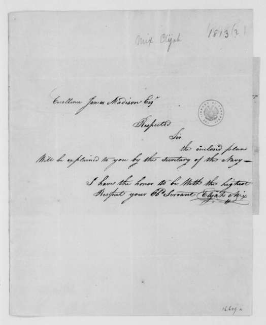 Elijah Mix to James Madison. With Military Plan. 1813.