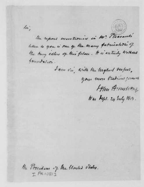 John Armstrong to James Madison, July 24, 1813.