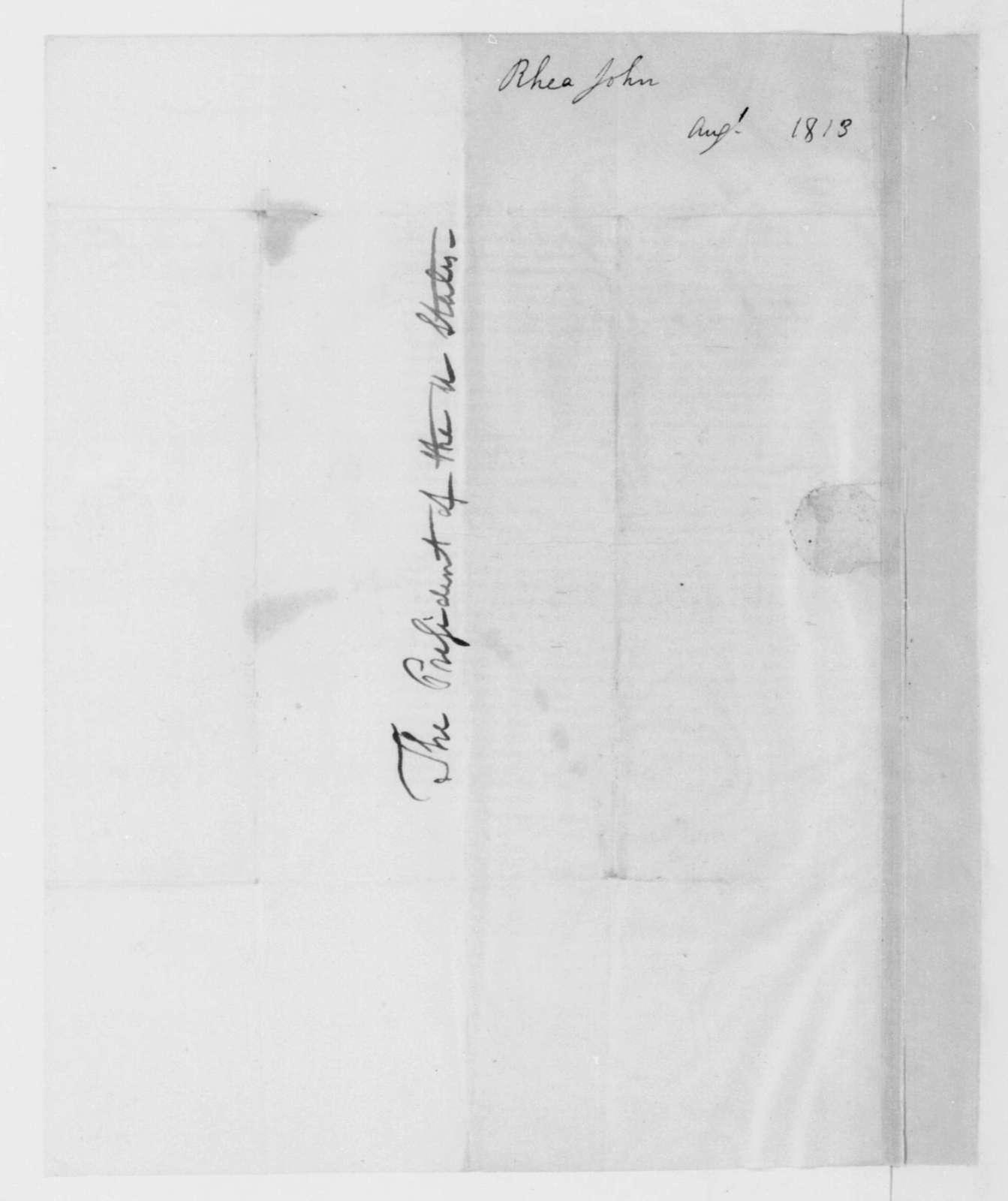 John Rhea to James Madison, August 5, 1813.