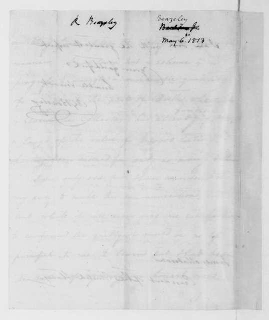 R. Beasley to James Madison, May 6, 1813.