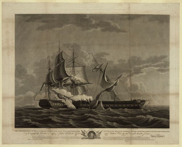 This representation of the U.S. Frigate Constitution, Isaac Hull, Esqr., commander, capturing his Britannic Majesty's frigate Guerriere, James R. Dacres, Esqr., commander; ... / painted by T. Birch A.C.S.A. ; engraved by C. Tiebout A.C.S.A.