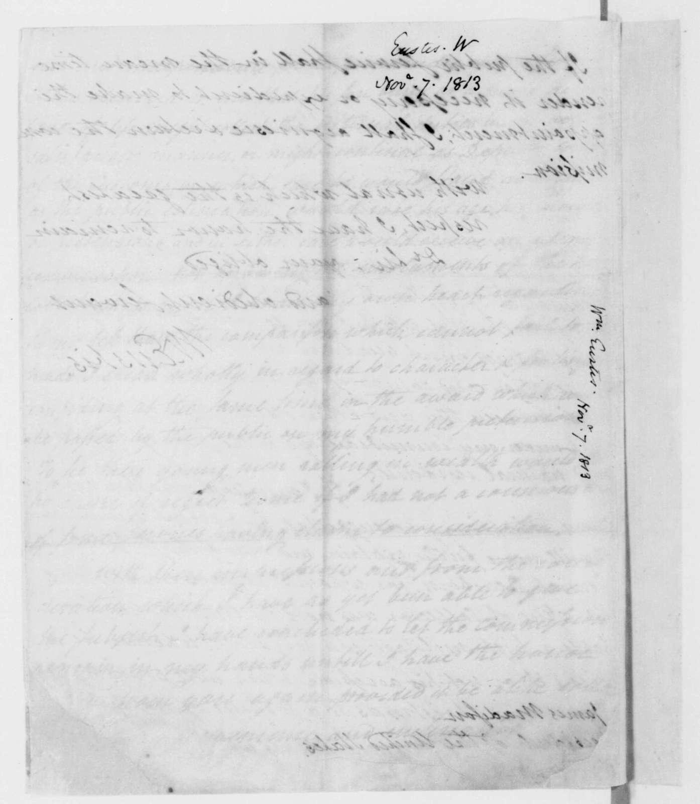 William Eustis to James Madison, November 7, 1813.