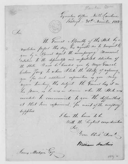 William Hawkins to James Madison, November 30, 1813. Memorial and resolutions of the North Carolina General Assembly.
