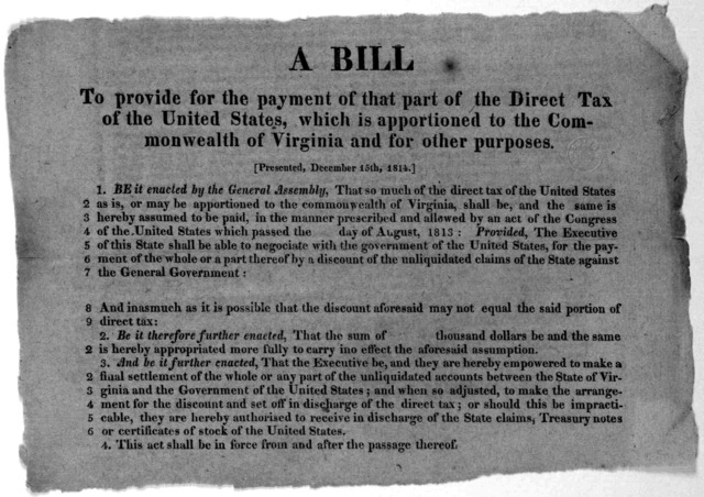 A bill to provide for the payment of that part of the direct tax of the United States, which is apportioned to the Commonwealth of Virginia and for other purposes. Presented, December 15th, 1814. [Richmond, 1814].