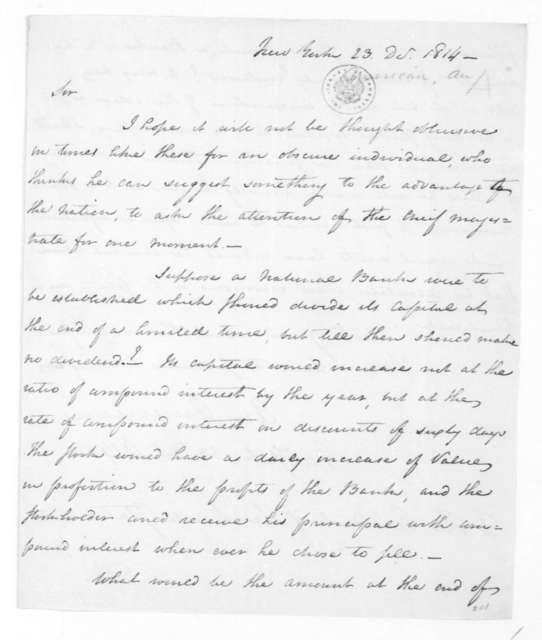 "Anonymous to James Madison, December 23, 1814. Signed ""An American""."