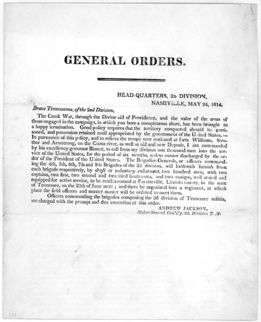 General orders. Head quarters 2nd division. Nashville, May 24, 1914. Brave Tennesseans, of the 2nd Division ... Andrew Jackson, Major-General Com'd'f 2d Division, T. M. [Nashville, 1814.].