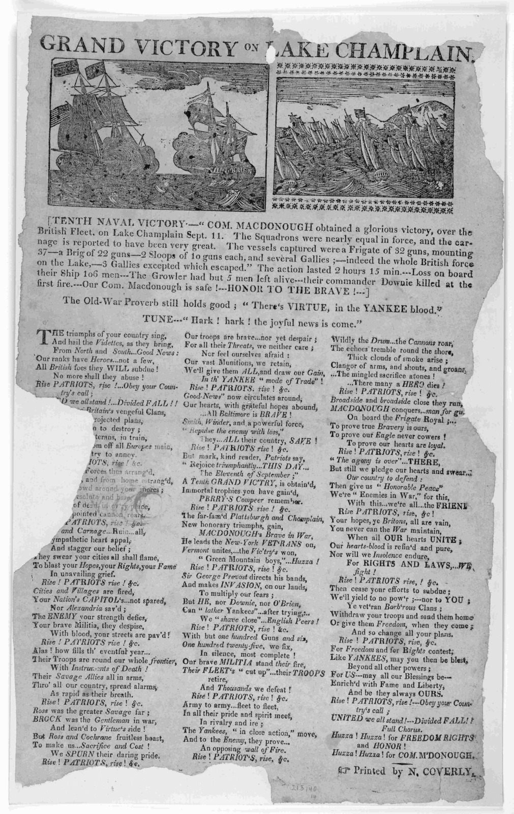 """Grand victory on Lake Champlain [Cuts] Tenth naval victory.- """"Com. Macdonough obtained a glorious victory, over the British Fleet on Lake Champlain Sept. 11 ... The old-war proverb still holds good; """"There's virtue in the Yankee blood."""" Tune ..."""