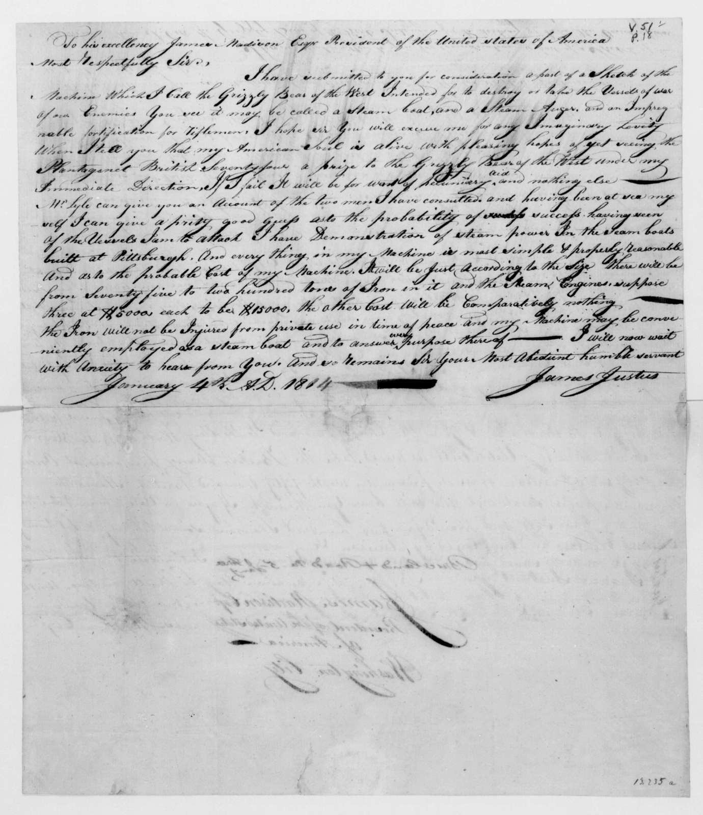 "James Justus to James Madison, January 4, 1814. With notes on and a sketch of his invention, the ""Grizzly Bear of the West""."