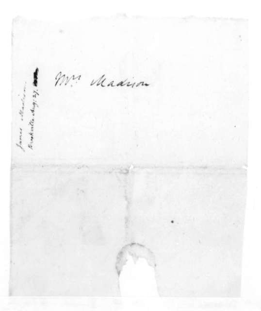 James Madison to Dolley Payne Madison, August 27, 1814.